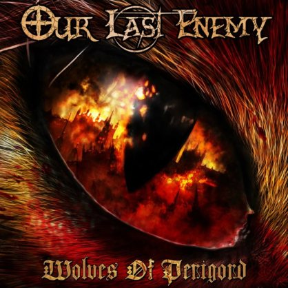 Our Last Enemy - Wolves of Perigord