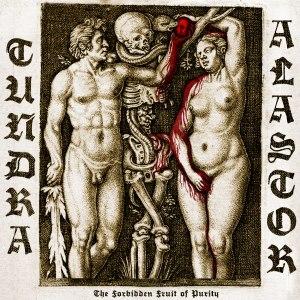 Alastor / Tundra - The Forbidden Fruit of Purity