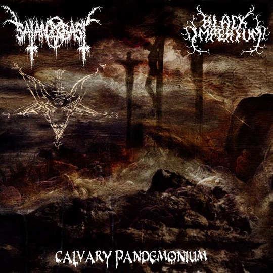 Black Imperium / Satan Bast - Calvary Pandemonium