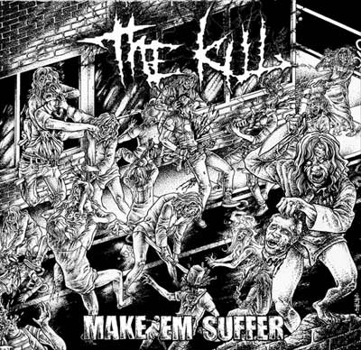 The Kill - Make 'Em Suffer