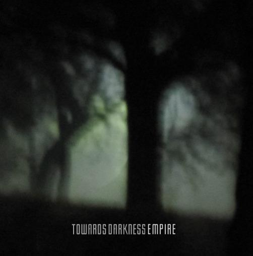 Towards Darkness - Empire