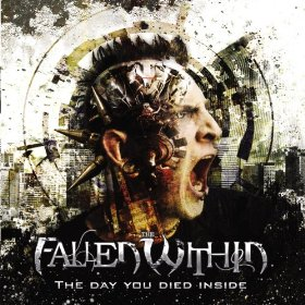 The Fallen Within - The Day You Died Inside