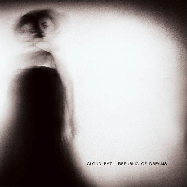 Cloud Rat - Cloud Rat / Republic of Dreams