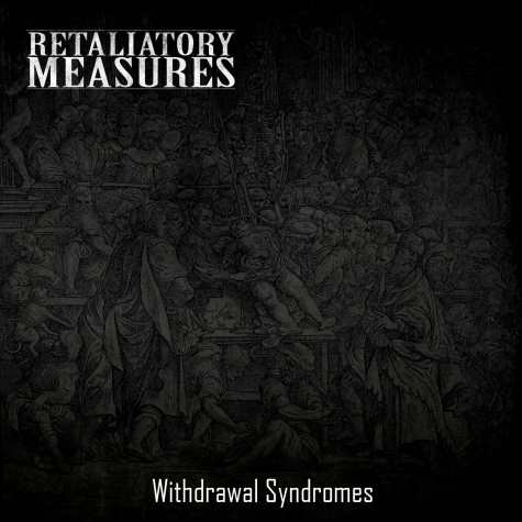 Retaliatory Measures - Withdrawal Syndromes