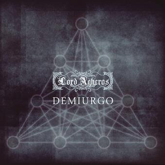 Lord Agheros - Demiurgo