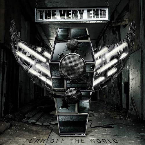 The Very End - Turn Off the World