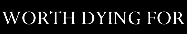 Worth Dying For - Logo