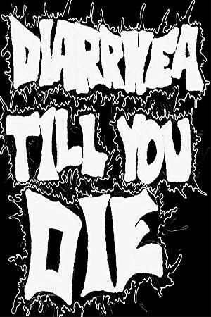 Diarrhea Till You Die - Logo