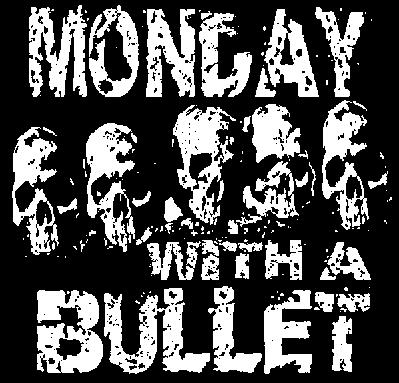 Monday with a Bullet - Logo