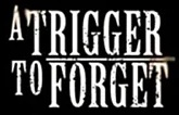 A Trigger to Forget - Logo
