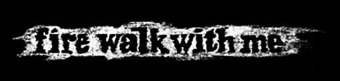 Fire Walk with Me - Logo