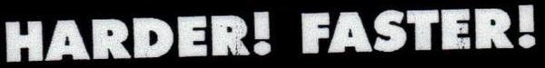 Harder! Faster! - Logo