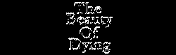 The Beauty of Dying - Logo