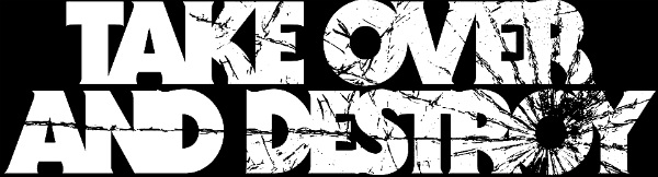 Take Over and Destroy - Logo
