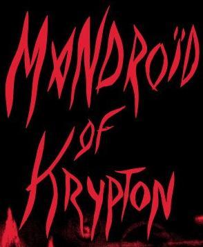 Mandroïd of Krypton - Logo