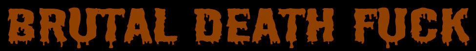 Brutal Death Fuck - Logo