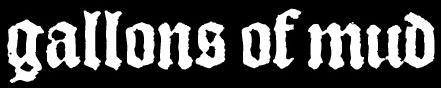 Gallons of Mud - Logo