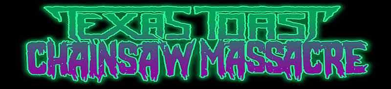 Texas Toast Chainsaw Massacre - Logo