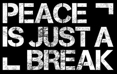 Peace Is Just a Break - Logo