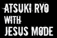 Atsuki Ryo with Jesus Mode - Logo