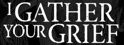 I Gather Your Grief - Logo