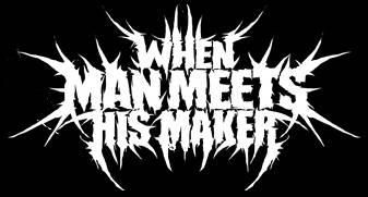 When Man Meets His Maker - Logo