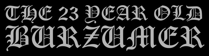 The 23 Year Old Burzumer - Logo