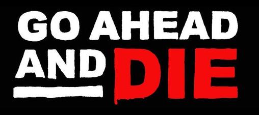 Go Ahead and Die - Logo