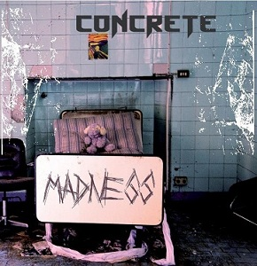 Concrete - Madness