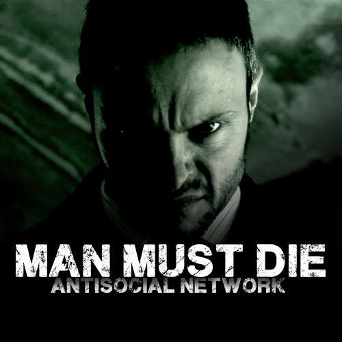 Man Must Die - Antisocial Network