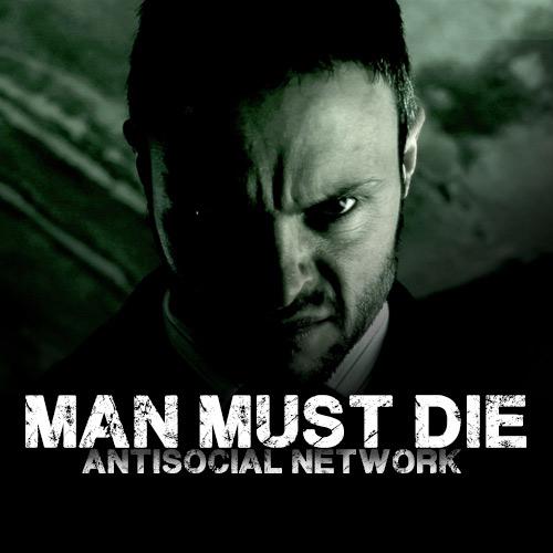 Man Must Die - Antisocial Network