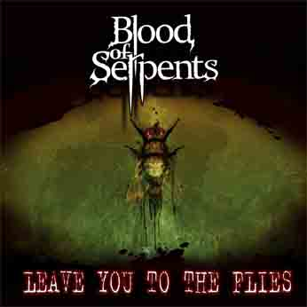 Blood of Serpents - Leave You to the Flies