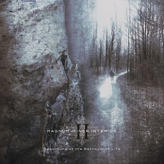 Magnum Itiner Interius - Departure at the Betrayal of Life