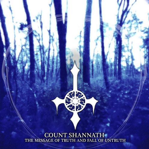Count Shannäth - The Message of Truth and Fall of Untruth