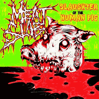 Meatslab - Slaughter of the Human Pig