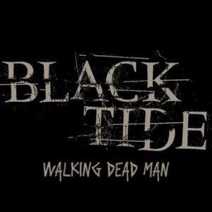 Black Tide - Walking Dead Man