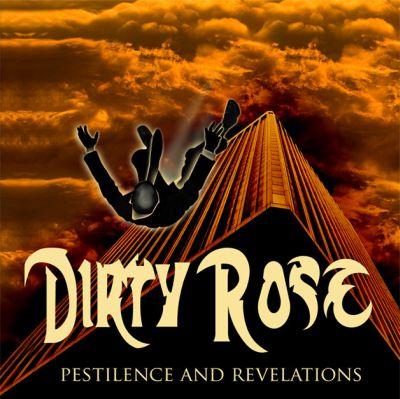 Dirty Rose - Pestilence and Revelations