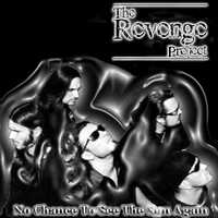 The Revenge Project - No Chance to See the Sun Again