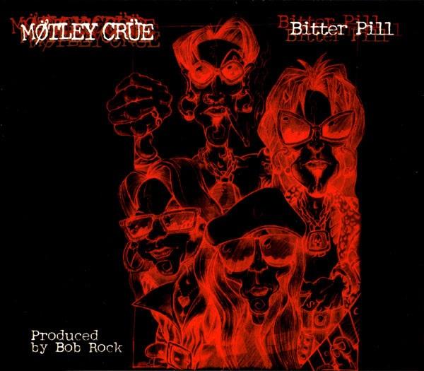 Mötley Crüe - Bitter Pill