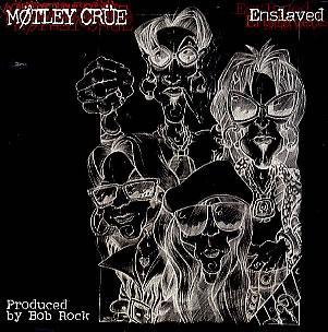 Mötley Crüe - Enslaved