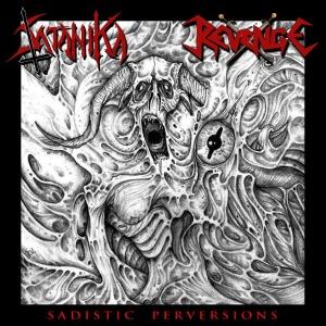 Revenge / Satanika - Sadistic Perversions