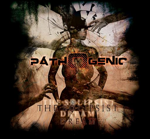 Pathogenic - The Solipsist Dream