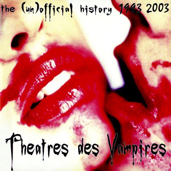 Theatres des Vampires - The (Un)Official History 1993-2003