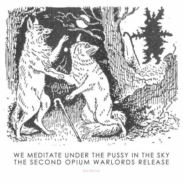 Opium Warlords - We Meditate Under the Pussy in the Sky