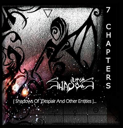 Upon Shadows - 7 Chapters (Shadows of Despair and Other Entities)...