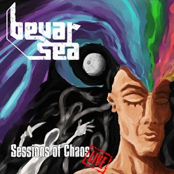Bevar Sea - Sessions of Chaos (Live)