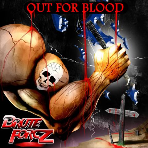 Brute Forcz - Out for Blood