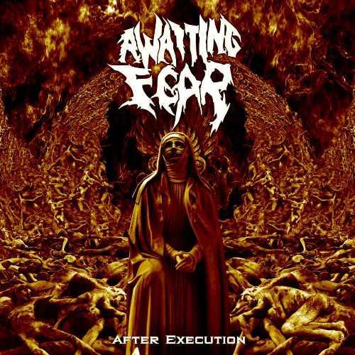 Awaiting Fear - After Execution