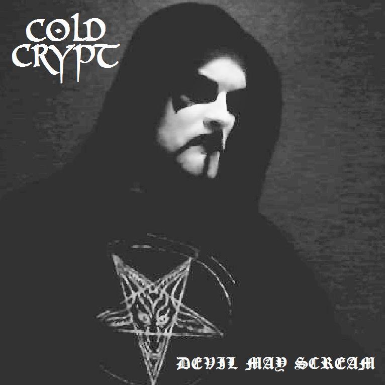 Cold Crypt - Devil May Scream