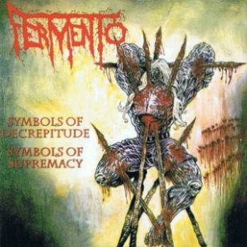 Fermento - Symbols of Decrepitude, Symbols of Supremacy